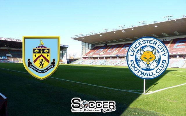 วิเคราะห์บอล : เบิร์นลีย์ vs เลสเตอร์ ซิตี้ พรีเมียร์ลีก อังกฤษ ฤดูกาล 2019-20