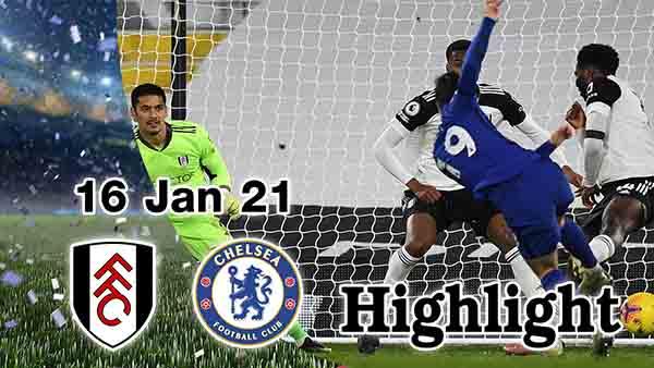 ไฮไลท์ฟุตบอล พรีเมียร์ลีก ฟูแล่ม 0-1 เชลซี คืนวันที่ 16 มกราคม 2564