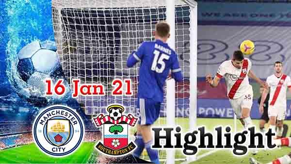 ไฮไลท์ฟุตบอล พรีเมียร์ลีก เลสเตอร์ ซิตี้ 2-0 เซาแฮมป์ตัน คืนวันที่ 16 มกราคม 2564